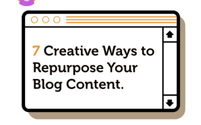 7 Creative Ways to Repurpose Your Blog Content
