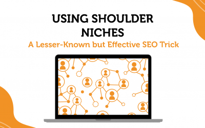 Using Shoulder Niches – A Lesser-Known but Effective SEO Trick